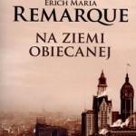 ?Na ziemi obiecanej? ? ostatnia powieść Ericha Marii Remarque?a