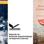 Oto finaliści Nagrody im. Ryszarda Kapuścińskiego za 2014 rok