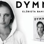 """""""Dymna"""" – biografia aktorki autorstwa Elżbiety Baniewicz pod patronatem Booklips.pl"""