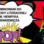 Ogłoszono nominowanych do pierwszej nagrody im. Henryka Sienkiewicza