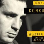 """Wygraj egzemplarze biografii Jacka Kerouaca """"Własnym głosem"""" [ZAKOŃCZONY]"""