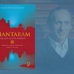 """Od gangstera ukrywającego się w Indiach do bestsellerowego pisarza. """"Shantaram"""" pod patronatem Booklips.pl!"""