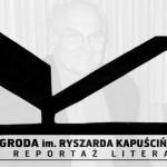Ogłoszono nominowanych do nagrody im. Ryszarda Kapuścińskiego za reportaż literacki