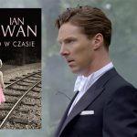 """Benedict Cumberbatch wystąpi w realizowanej przez BBC adaptacji """"Dziecka w czasie"""" Iana McEwana"""