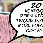 20 komiksów, dzięki którym twoje dziecko może pokochać czytanie