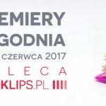 12-18 czerwca 2017 ? najciekawsze premiery tygodnia poleca Booklips.pl