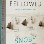 """Premiera """"Snobów"""" Juliana Fellowesa. Przeczytaj fragment nowej powieści twórcy serialu """"Downton Abbey"""""""