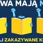 """Obchodzimy Tydzień Zakazanych Książek 2017 pod hasłem """"Nasze prawo do czytania"""""""