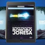 """Przeczytaj opowiadanie """"Ulubiona miejscówka Bonobo Jonesa"""" ze zbioru """"Drobinki nieśmiertelności"""" Jakuba Ćwieka"""