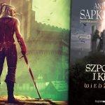 Nowa książka ze świata Wiedźmina już 8 listopada! Autorami opowiadań są fani twórczości Sapkowskiego