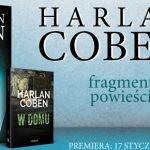 """""""W domu"""" ? przeczytaj przedpremierowo pierwszy rozdział nowej powieści Harlana Cobena z Myronem Bolitarem!"""