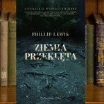 """5 literackich nawiązań w """"Ziemi przeklętej"""" Phillipa Lewisa, o których mogliście nie wiedzieć"""