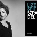 """""""Szpadel"""" Lize Spit ? mroczny flamandzki bestseller o przyjaźni, dorastaniu, zdradzie i zemście od 4 kwietnia w księgarniach"""