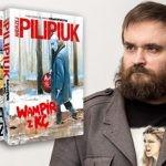 """Podobają mi się śmiałe zderzenia rzeczywistości ? wywiad z Andrzejem Pilipiukiem o cyklu """"Wampir z…"""""""