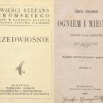 """Rękopisy """"Przedwiośnia"""" Żeromskiego i """"Trylogii"""" Sienkiewicza wpisane na Polską Listę Krajową Programu UNESCO """"Pamięć Świata"""""""