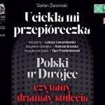 """Inscenizowane czytanie dramatu """"Uciekła mi przepióreczka"""" Żeromskiego w Teatrze Polskim i radiowej Dwójce"""