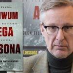 """""""Archiwum Stiega Larssona"""" ? dziennikarz śledczy na tropie morderstwa, które próbował wyjaśnić autor """"Millennium"""""""