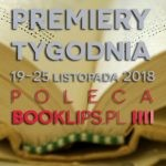 19-25 listopada 2018 ? najciekawsze premiery tygodnia poleca Booklips.pl