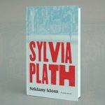 """Wznowienie """"Szklanego klosza"""" Sylvii Plath już w księgarniach. Przeczytaj fragment książki"""