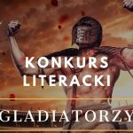"""""""Gladiatorzy"""" ? konkurs literacki na opowiadanie wydawnictwa Fabryka Słów"""
