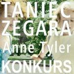 """Wygraj egzemplarze powieści """"Taniec zegara"""" Anne Tyler! [ZAKOŃCZONY]"""