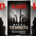 "Wygraj egzemplarze thrillera szpiegowskiego ""Gambit"" Macieja Siembiedy! [ZAKOŃCZONY]"