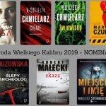 Oto nominacje do Nagrody Wielkiego Kalibru 2019