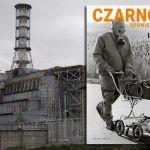 """""""Czarnobyl. Spowiedź reportera"""" Igora Kostina ? książkowy dokument z miejsca katastrofy w Czarnobylu"""