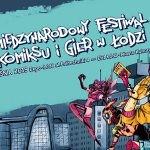 Jubileuszowy 30. Międzynarodowy Festiwal Komiksu i Gier w Łodzi zapowiedziany na koniec września