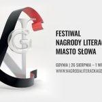 Ogłoszono program festiwalu Miasto Słowa towarzyszącego Nagrodzie Literackiej Gdynia 2019
