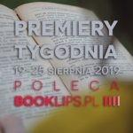 19-25 sierpnia 2019 ? najciekawsze premiery tygodnia poleca Booklips.pl