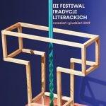 Zestawienie twórczości Krasińskiego, Zapolskiej i Gombrowicza podczas III Festiwalu Tradycji Literackich