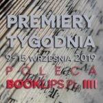 9-15 września 2019 ? najciekawsze premiery tygodnia poleca Booklips.pl