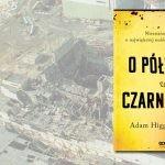 """Nieznana prawda o katastrofie w Czarnobylu. Premiera książki """"O północy w Czarnobylu"""" Adama Higginbothama"""