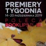 14-20 października 2019 ? najciekawsze premiery tygodnia poleca Booklips.pl