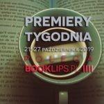 21-27 października 2019 ? najciekawsze premiery tygodnia poleca Booklips.pl