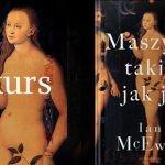"""Wygraj egzemplarze powieści """"Maszyny takie jak ja"""" Iana McEwana [ZAKOŃCZONY]"""