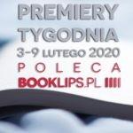 3-9 lutego 2020 ? najciekawsze premiery tygodnia poleca Booklips.pl