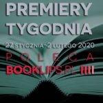 27 stycznia-2 lutego 2020 ? najciekawsze premiery tygodnia poleca Booklips.pl