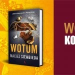 """Wygraj egzemplarze """"Wotum"""" Macieja Siembiedy! [ZAKOŃCZONY]"""