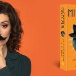 """Piszę to, co w danym momencie chciałabym przeczytać ? wywiad z Katarzyną Bereniką Miszczuk, autorką """"Ja Cię kocham, a Ty miau"""""""