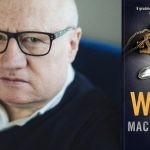 "Nie będę naginał rzeczywistości i prawdy do potrzeb fikcji – wywiad z Maciejem Siembiedą, autorem powieści ""Wotum"""