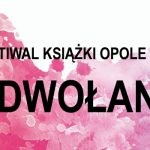 Festiwal Książki Opole 2020 zostaje odwołany