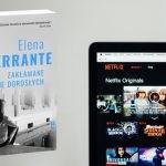 """Netflix wyprodukuje serial na podstawie """"Zakłamanego życia dorosłych"""", najnowszej powieści Eleny Ferrante"""