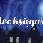 Poznaliśmy datę drugiej edycji Nocy Księgarń. W tym roku wydarzenie potrwa aż trzy wieczory