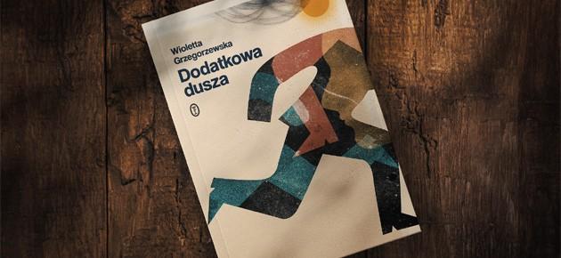 """""""Dodatkowa dusza"""" – nowa, oparta na faktach powieść Wioletty Grzegorzewskiej już 30 września!"""