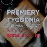7-13 września 2020 – najciekawsze premiery tygodnia poleca Booklips.pl