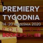 14-20 września 2020 – najciekawsze premiery tygodnia poleca Booklips.pl