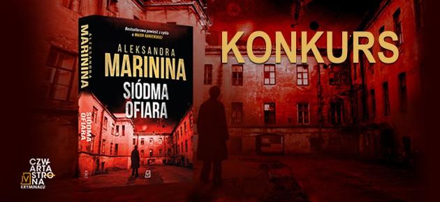 """Wygraj egzemplarze kryminału """"Siódma ofiara"""" Aleksandry Marininy"""