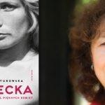 """Kładka między młodymi ludźmi a Agnieszką – wywiad z Zofią Turowską, autorką biografii """"Osiecka. Nikomu nie żal pięknych kobiet"""""""